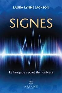 Laura Lynne Jackson et Marie-Josée Thériault - Signes - Le langage secret de l'univers.