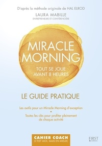 Miracle Morning- Tout se joue avant 8h00 - Laura Mabille |
