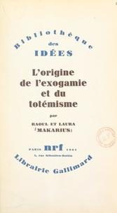 Laura Makarius et Raoul Makarius - L'origine de l'exogamie et du totémisme.