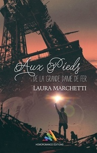 Laura Marchetti - Aux pieds de la grande dame de fer.