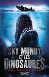 Laura Martin - Sky Mundy et les dinosaures Tome 2 : Nom de code : Déluge.
