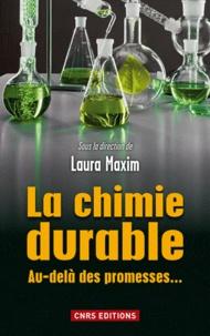 Laura Maxim - La chimie durable - Au-delà des promesses....