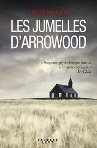 Laura McHugh - Les jumelles d'Arrowood.