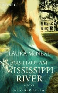 Laura McNeal - Das Haus am Mississippi River.