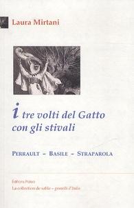 Laura Mirtani - I tre volti del Gatto con gli stivali - Perrault-Basile-Straparola.