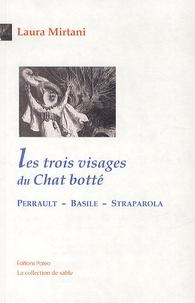 Laura Mirtani - Les trois visages du chat botté - Perrault, Basile, Straparola.