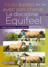 Laura Morieras et Natalia Chevtchenko - Jouer à pied avec son cheval - La discipline Equifel.