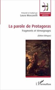 Laura Moscarelli - La parole de Protagoras - Fragments et témoignages.