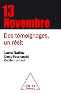 Laura Nattiez et Denis Peschanski - Le 13 novembre - Des témoignages, un récit.