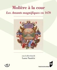Laura Naudeix - Molière à la cour - Les Amants magnifiques en 1670.