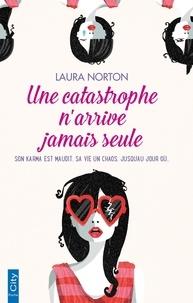 Laura Norton - Une catastrophe n'arrive jamais seule.