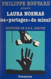 Laura Nosmas et Philippe Bouvard - Les « partages » de minuit - Histoire de S.O.S. amitié.