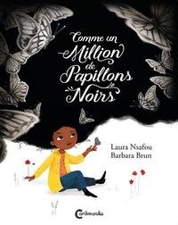 Laura Nsafou et Barbara Brun - Comme un million de papillons noirs.