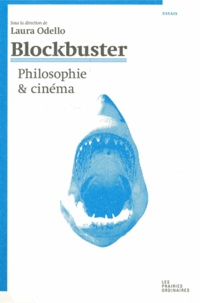 Laura Odello - Blockbuster - Philosophie et cinéma.