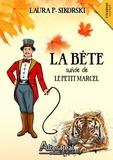 Laura P. Sikorski - La bête (suivi de) Le petit Marcel.