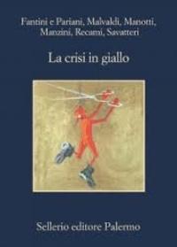 Laura Pariani et Nicola Fantini - La crisi in giallo.