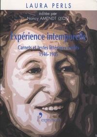 Laura Perls - Experience intemporelle - Carnets et textes littéraires inédits, 1946-1985.