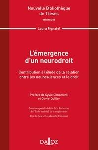 Laura Pignatel - L'émergence d'un neurodroit - Contribution à l'étude de la relation entre les neurosciences et le droit.