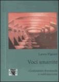 Laura Pigozzi - Voci smarrite. Godimento femminile e sublimazione.