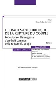 Laura Pizarro - Le traitement juridique de la rupture du couple - Réflexion sur l'émergence d'un droit commun de la rupture du couple.