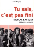 Laura Pouget - Tu sais, c'est pas fini - Nicolas Sarkozy, premiers combats.