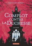 Laura Powell - Alice à votre service ! Tome 1 : Complot contre la duchesse.