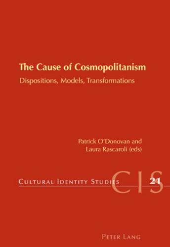 Laura Rascaroli et Patrick O'donovan - The Cause of Cosmopolitanism - Dispositions, Models, Transformations.