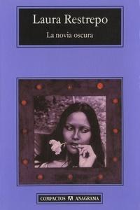 Laura Restrepo - La novia oscura.