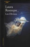 Laura Restrepo - Los divinos.