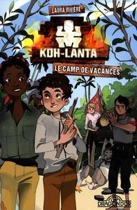 Laura Rivière - Koh-Lanta - Le camp de vacances.