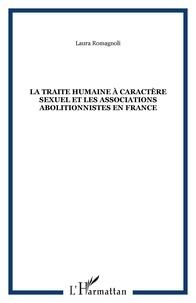 Laura Romagnoli - La traite humaine à caractère sexuel et les associations abolitionnistes en France.