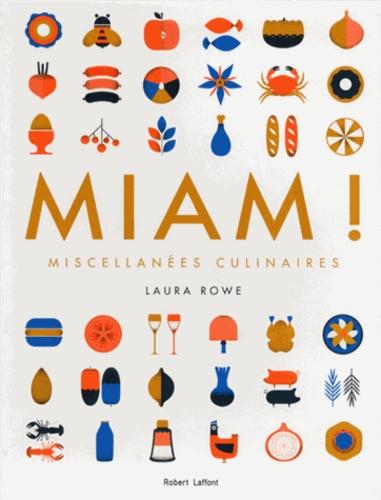 Laura Rowe - Miam ! - Miscellanées culinaires.