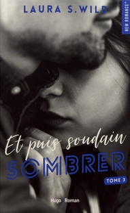 Laura S. Wild - Et puis soudain Tome 3 : Sombrer.