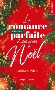 Laura S. Wild - La romance presque parfaite d'une accro à Noël.