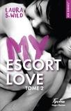 Laura S. Wild - NEW ROMANCE  : My escort love - tome 2.