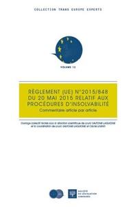 Laura Sautonie-Laguionie et Cécile Lisanti - Règlement (UE) N° 2015/848 du 20 mai 2015 relatif aux procédures d'insolvabilité - Commentaire article par article.