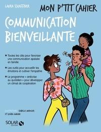 Laura Schaffner - Mon p'tit cahier Communication bienveillante.