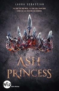 Laura Sebastian - Ash Princess - tome 1.
