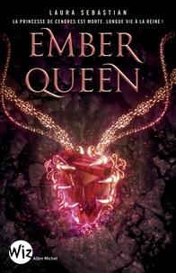 Laura Sebastian - Ash Princess Tome 3 : Ember Queen.