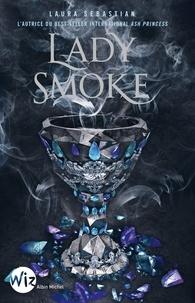 Laura Sebastian - Lady Smoke - Ash Princess - tome 2.