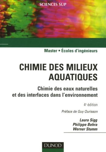 Laura Sigg et Philippe Behra - Chimie des milieux aquatiques - Chimie des eaux naturelles et des interfaces dans l'environnement.