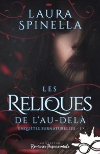 Laura Spinella - Enquêtes surnaturelles - Tome 1, Les reliques de l'au-delà.