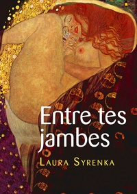 Laura Syrenka - Entre tes jambes - Parcours lesbiens.