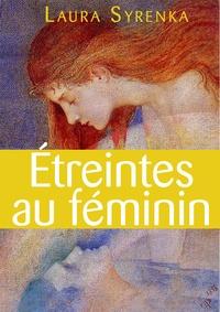 Laura Syrenka - Étreintes au féminin - roman lesbien.