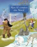 Laura Tavazzi et Noélie Copain - Mes 12 contes du Nord.