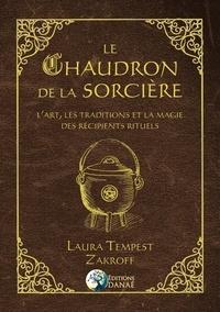 Livres en ligne bg télécharger Le chaudron de la sorcière  - L'art, les traditions et la magie des récipients rituels 9791094876480  par Laura Tempest Zakroff
