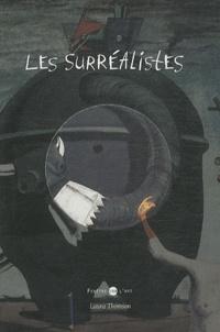 Laura Thomson - Les surréalistes.
