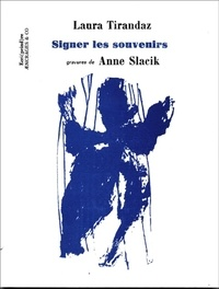 Laura Tirandaz et Anne Slacik - Signer les souvenirs.