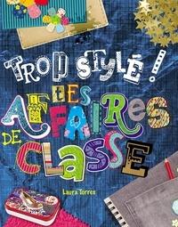 Laura Torres - Trop stylé ! Tes affaires de classe.