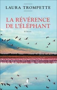 Laura Trompette - La révérence de l'éléphant.